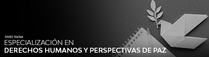 Especialización en Derechos Humanos y Perspectivas de Paz