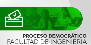 Participa en el proceso democrático de la Facultad de Ingeniería